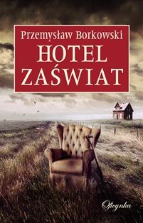 hotel zaświat Przemysław Borkowski