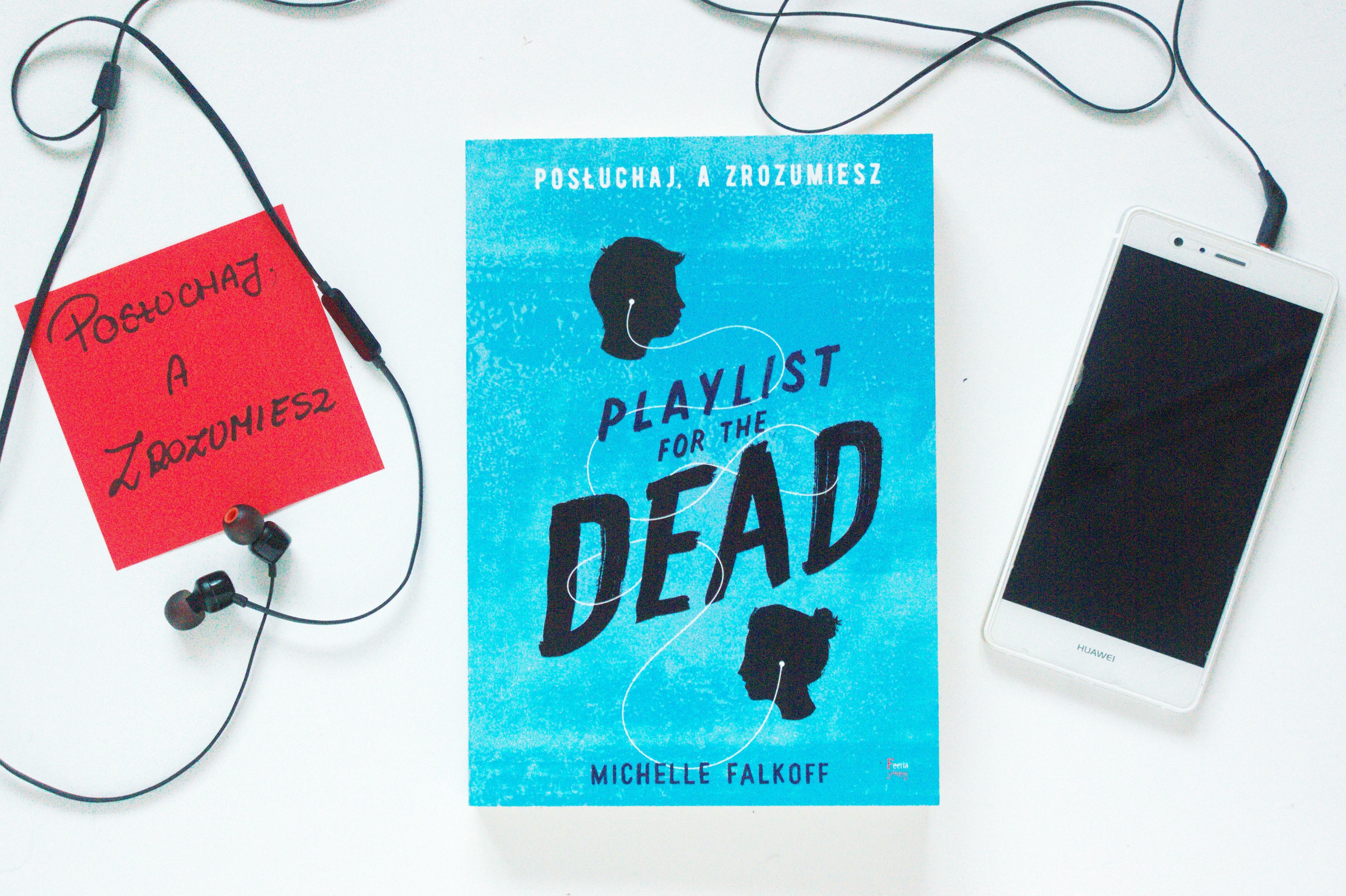 playlist for the dead posłuchaj azrozumiesz michelle falkoff