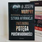 sztuka afirmacji uwolniona potęga podświadomości dr Jospeh Murphy, podsumowanie grudnia 2018