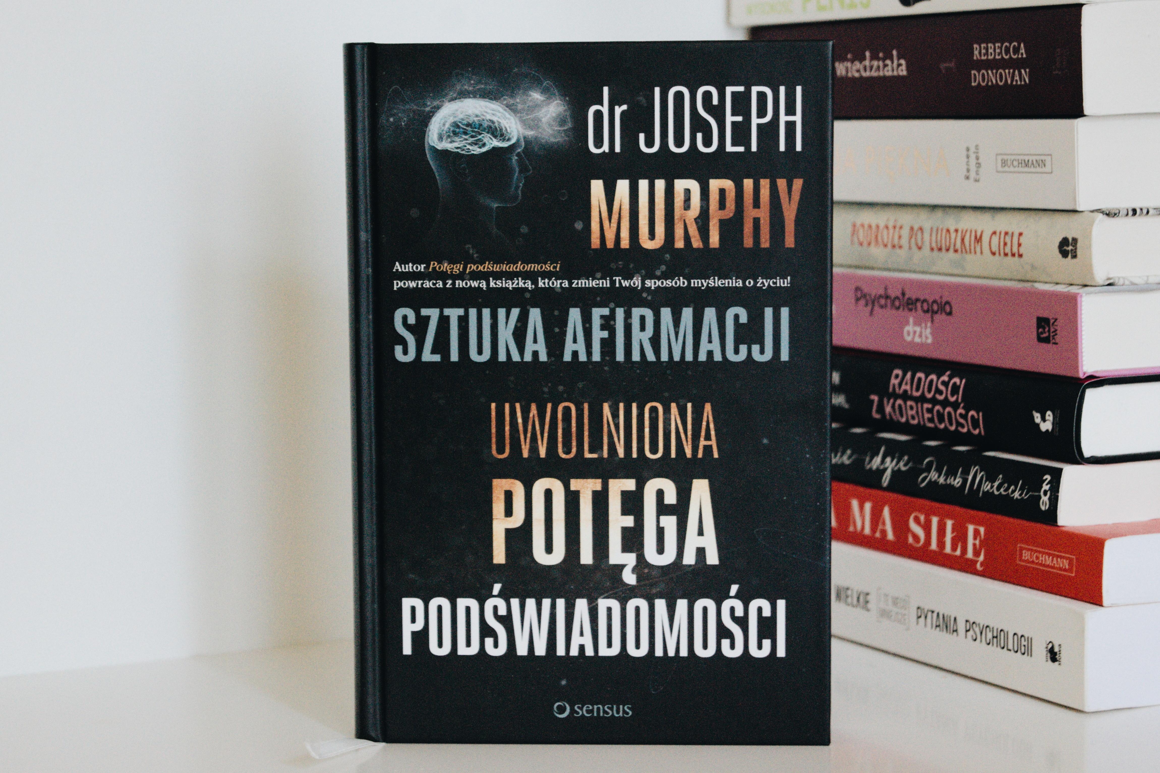 sztuka afirmacji uwolniona potęga podświadomości drJospeh Murphy, podsumowanie grudnia 2018