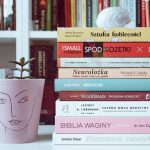 sztuka kobiecości, spod kozetki, nie tylko mózg, neurolożka, niegrzeczne, świadoma kobiecość, czarna owca medycyny, biblia wagny, atomowe nawyki książki podsumowanie pierwszego półrocza 2020